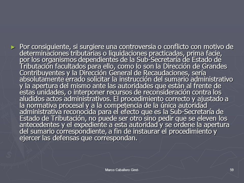 Por consiguiente, si surgiere una controversia o conflicto con motivo de determinaciones tributarias o liquidaciones practicadas, prima facie, por los