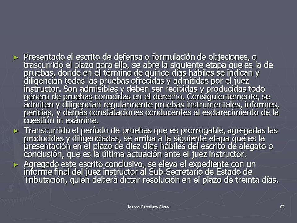 Presentado el escrito de defensa o formulación de objeciones, o trascurrido el plazo para ello, se abre la siguiente etapa que es la de pruebas, donde