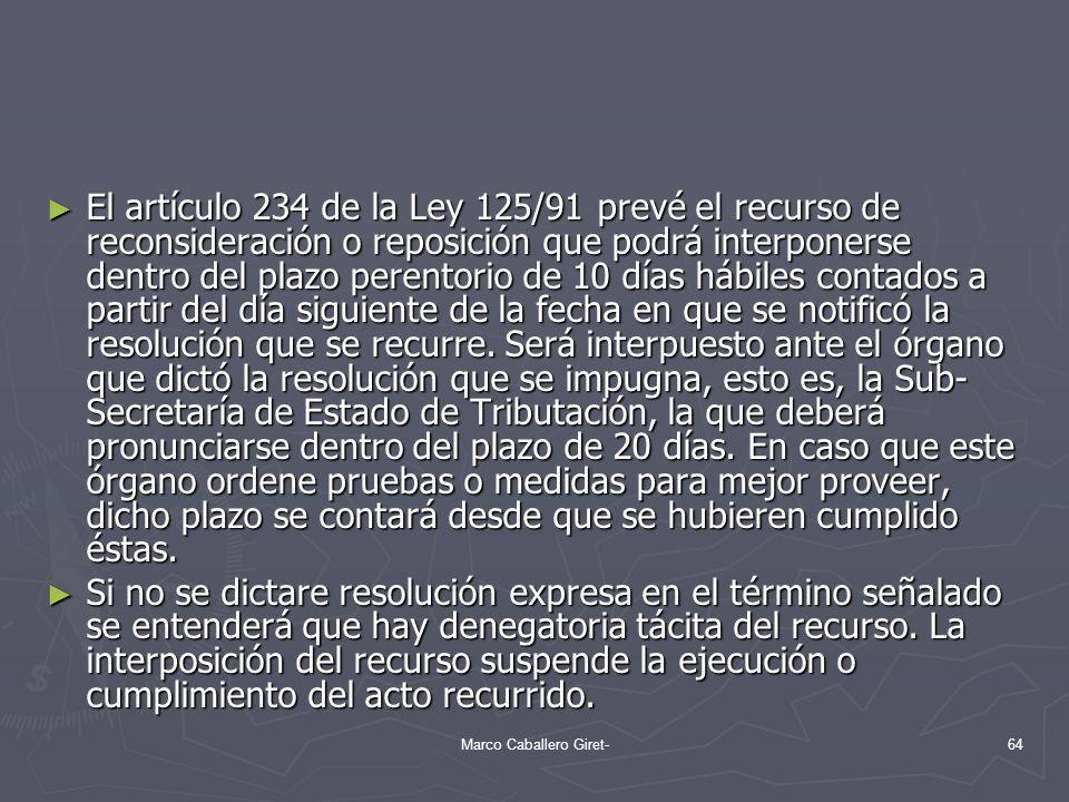 El artículo 234 de la Ley 125/91 prevé el recurso de reconsideración o reposición que podrá interponerse dentro del plazo perentorio de 10 días hábile