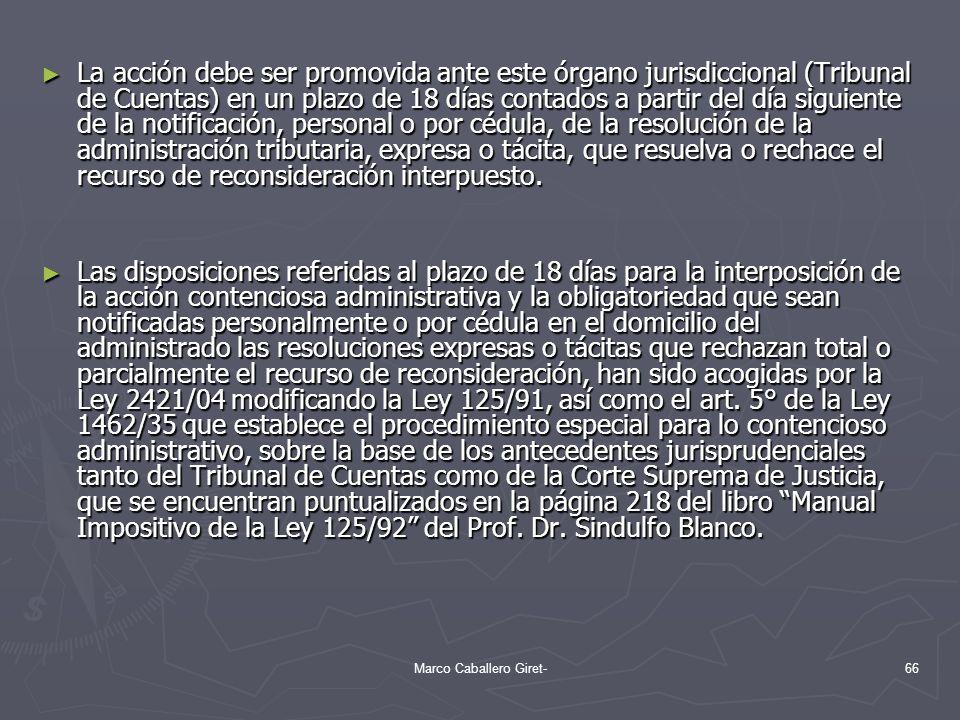 La acción debe ser promovida ante este órgano jurisdiccional (Tribunal de Cuentas) en un plazo de 18 días contados a partir del día siguiente de la no
