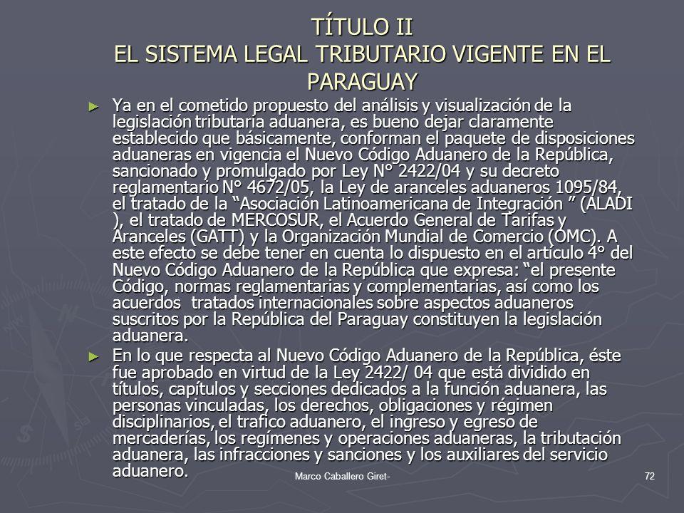 TÍTULO II EL SISTEMA LEGAL TRIBUTARIO VIGENTE EN EL PARAGUAY Ya en el cometido propuesto del análisis y visualización de la legislación tributaria adu