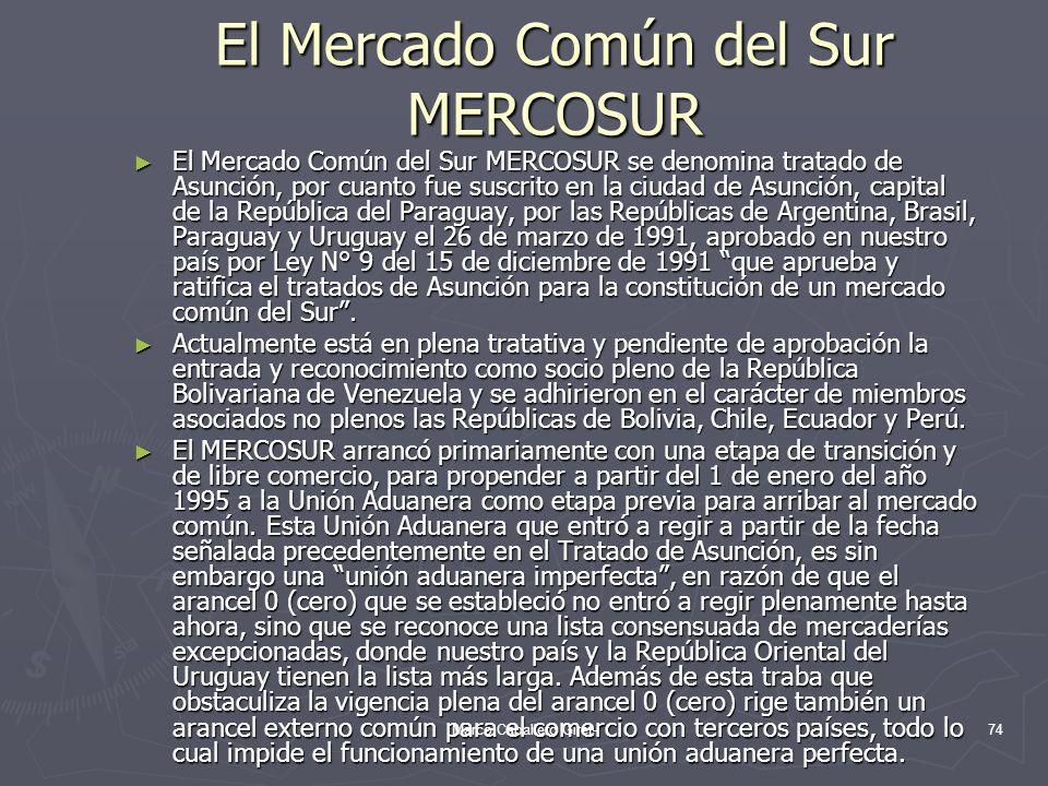 El Mercado Común del Sur MERCOSUR El Mercado Común del Sur MERCOSUR se denomina tratado de Asunción, por cuanto fue suscrito en la ciudad de Asunción,