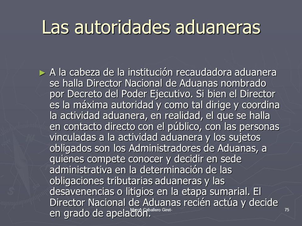 Las autoridades aduaneras A la cabeza de la institución recaudadora aduanera se halla Director Nacional de Aduanas nombrado por Decreto del Poder Ejec