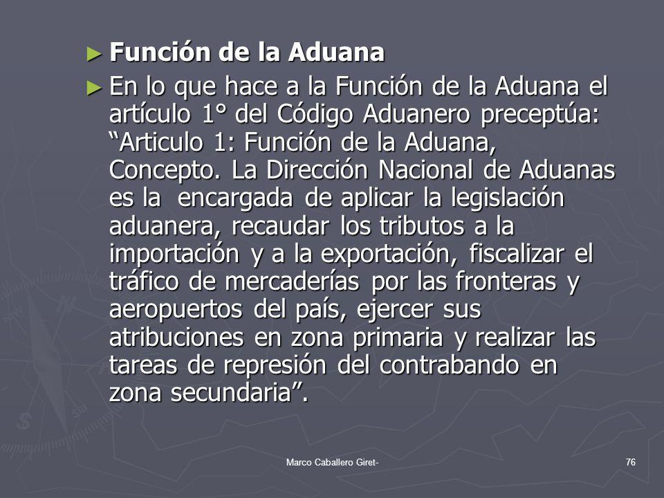 Función de la Aduana Función de la Aduana En lo que hace a la Función de la Aduana el artículo 1° del Código Aduanero preceptúa: Articulo 1: Función d