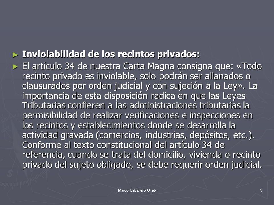 Inviolabilidad de los recintos privados: Inviolabilidad de los recintos privados: El artículo 34 de nuestra Carta Magna consigna que: «Todo recinto pr