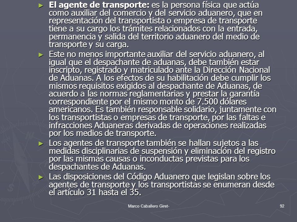 El agente de transporte: es la persona física que actúa como auxiliar del comercio y del servicio aduanero, que en representación del transportista o
