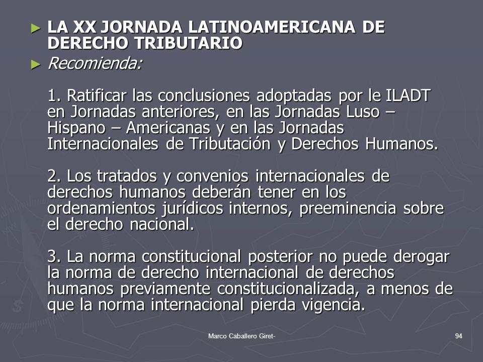 LA XX JORNADA LATINOAMERICANA DE DERECHO TRIBUTARIO LA XX JORNADA LATINOAMERICANA DE DERECHO TRIBUTARIO Recomienda: 1. Ratificar las conclusiones adop
