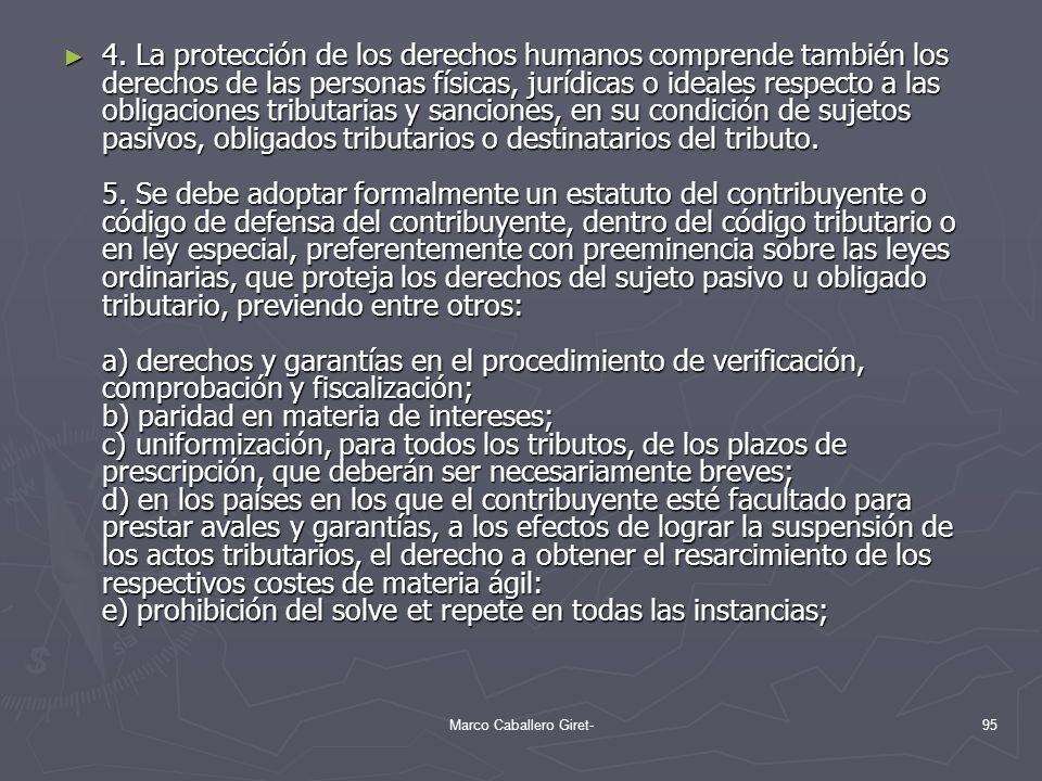 4. La protección de los derechos humanos comprende también los derechos de las personas físicas, jurídicas o ideales respecto a las obligaciones tribu