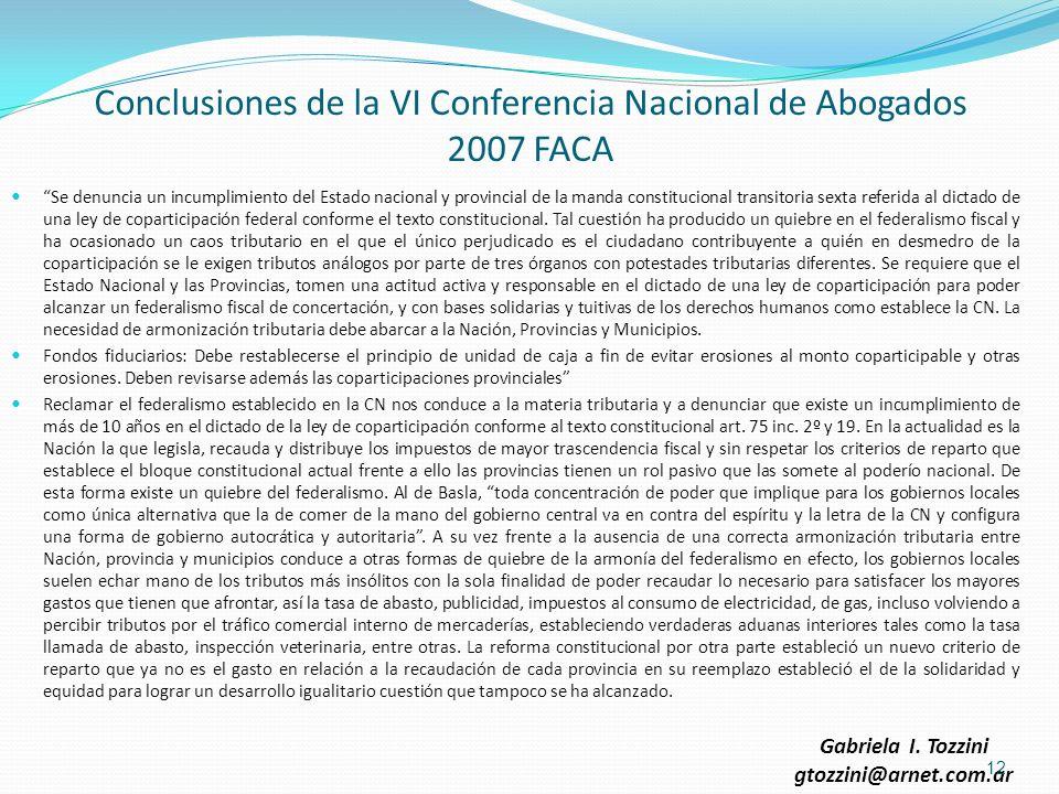 Conclusiones de la VI Conferencia Nacional de Abogados 2007 FACA Se denuncia un incumplimiento del Estado nacional y provincial de la manda constituci