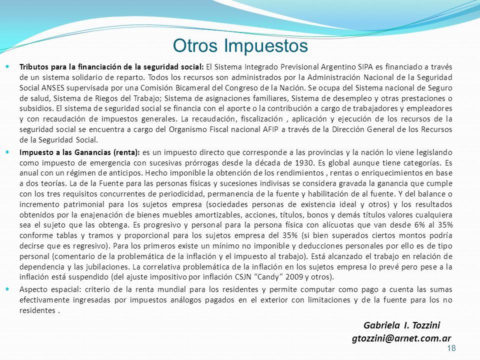 Otros Impuestos Tributos para la financiación de la seguridad social: El Sistema Integrado Previsional Argentino SIPA es financiado a través de un sis