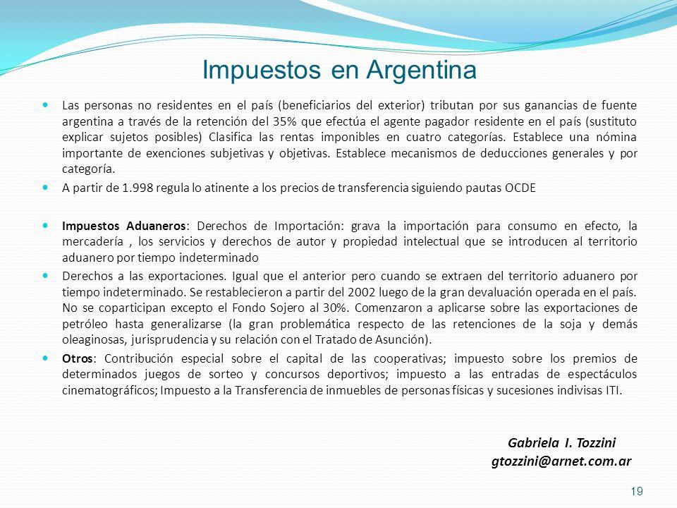 Impuestos en Argentina Las personas no residentes en el país (beneficiarios del exterior) tributan por sus ganancias de fuente argentina a través de l