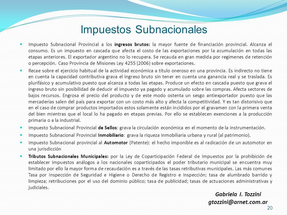 Impuestos Subnacionales Impuesto Subnacional Provincial a los ingresos brutos: la mayor fuente de financiación provincial. Alcanza el consumo. Es un i