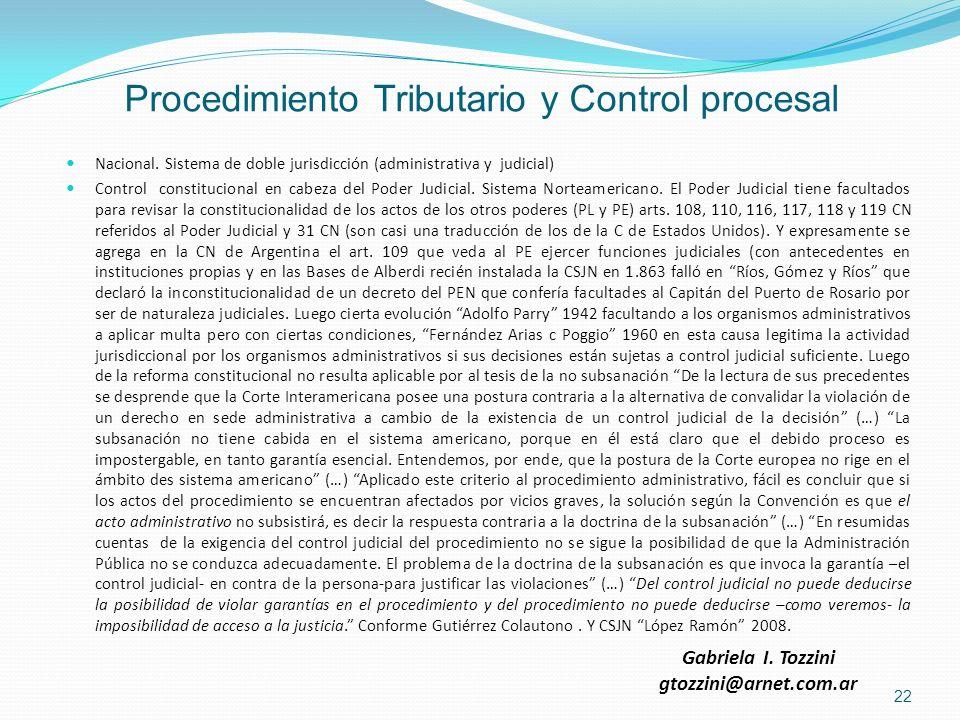 Procedimiento Tributario y Control procesal Nacional. Sistema de doble jurisdicción (administrativa y judicial) Control constitucional en cabeza del P