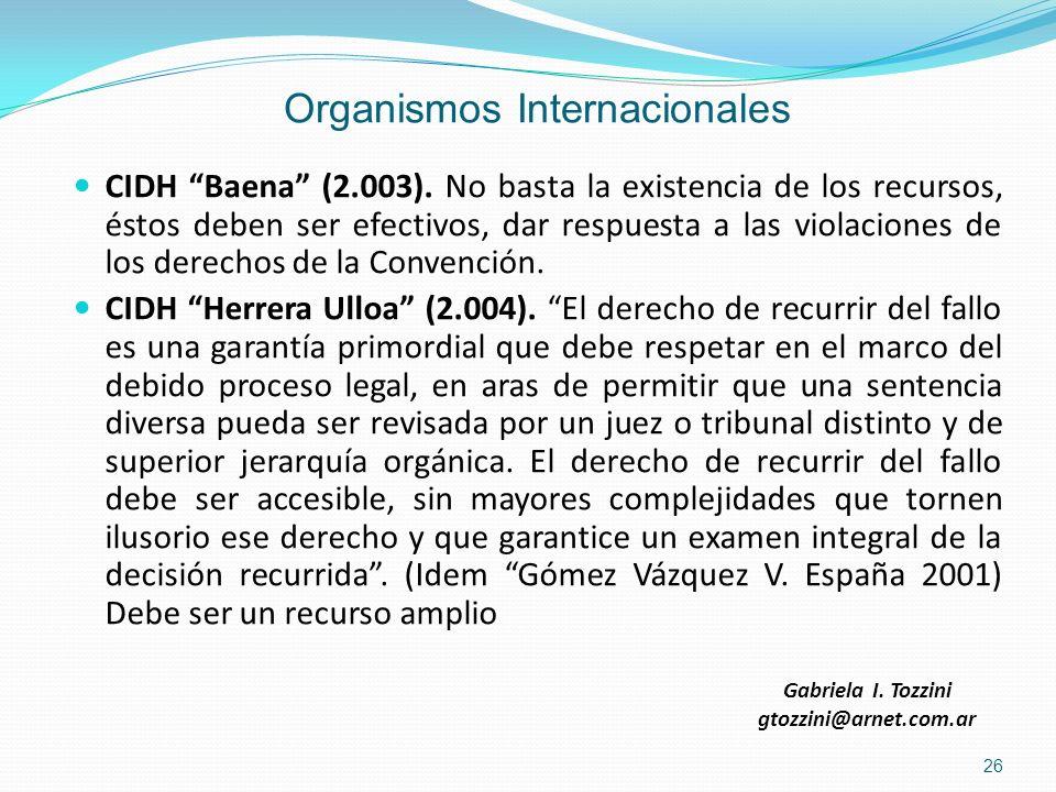 Organismos Internacionales CIDH Baena (2.003). No basta la existencia de los recursos, éstos deben ser efectivos, dar respuesta a las violaciones de l