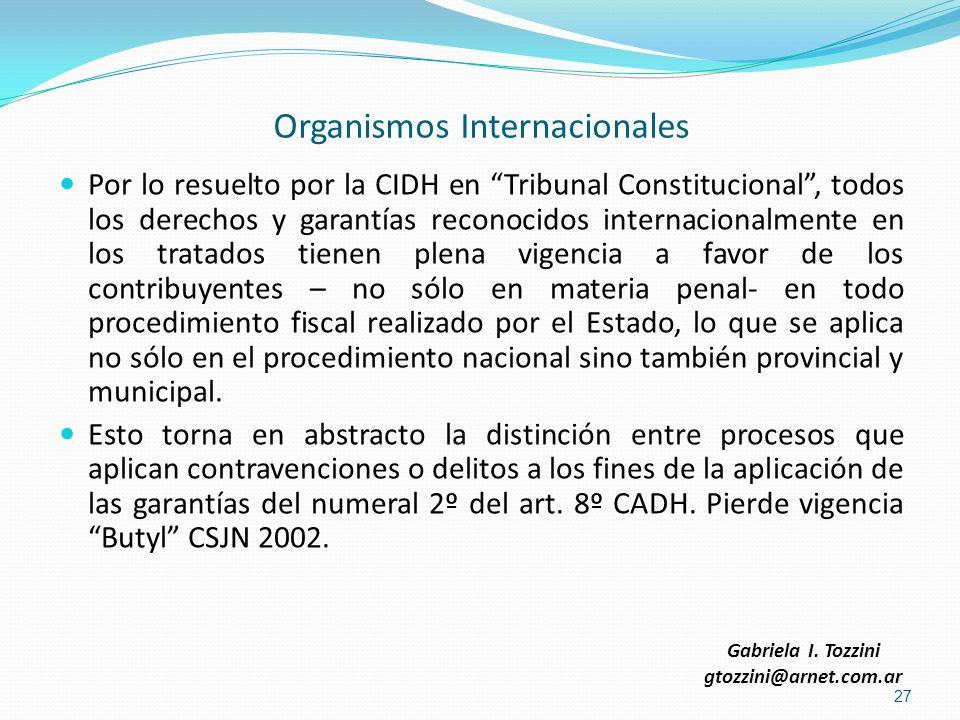 Organismos Internacionales Por lo resuelto por la CIDH en Tribunal Constitucional, todos los derechos y garantías reconocidos internacionalmente en lo