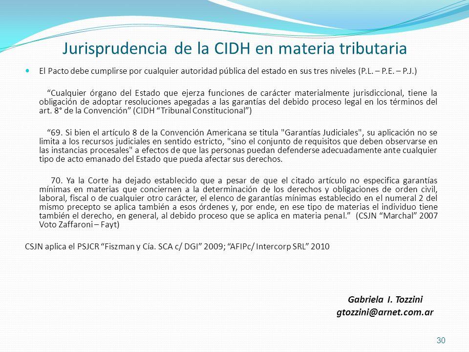 Jurisprudencia de la CIDH en materia tributaria El Pacto debe cumplirse por cualquier autoridad pública del estado en sus tres niveles (P.L. – P.E. –
