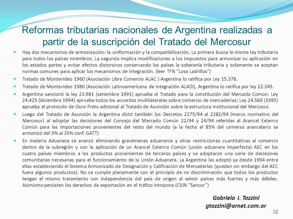 Reformas tributarias nacionales de Argentina realizadas a partir de la suscripción del Tratado del Mercosur Hay dos mecanismos de armonización: la uni