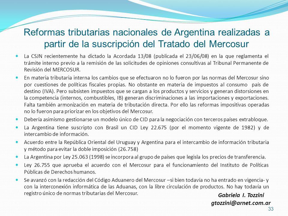 Reformas tributarias nacionales de Argentina realizadas a partir de la suscripción del Tratado del Mercosur La CSJN recientemente ha dictado la Acorda