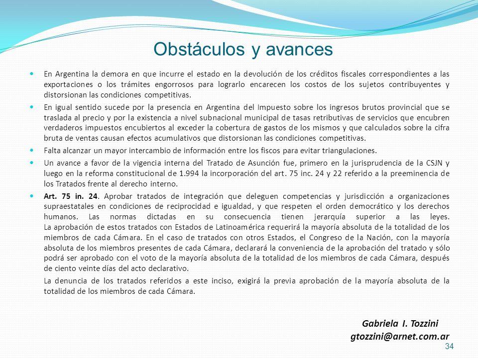 Obstáculos y avances En Argentina la demora en que incurre el estado en la devolución de los créditos fiscales correspondientes a las exportaciones o
