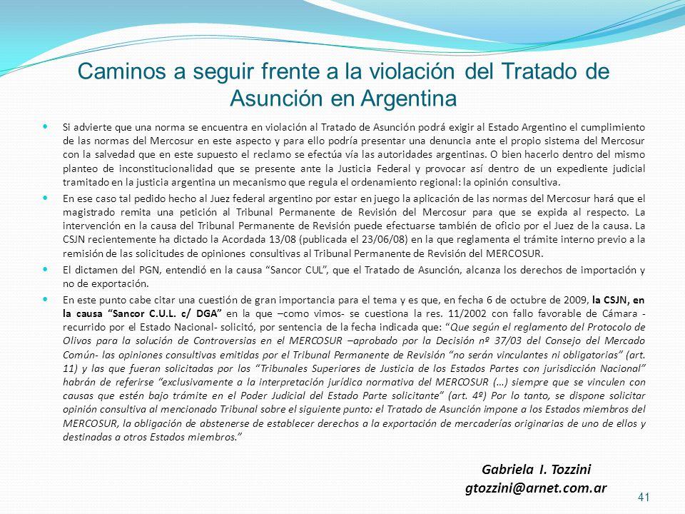 Caminos a seguir frente a la violación del Tratado de Asunción en Argentina Si advierte que una norma se encuentra en violación al Tratado de Asunción