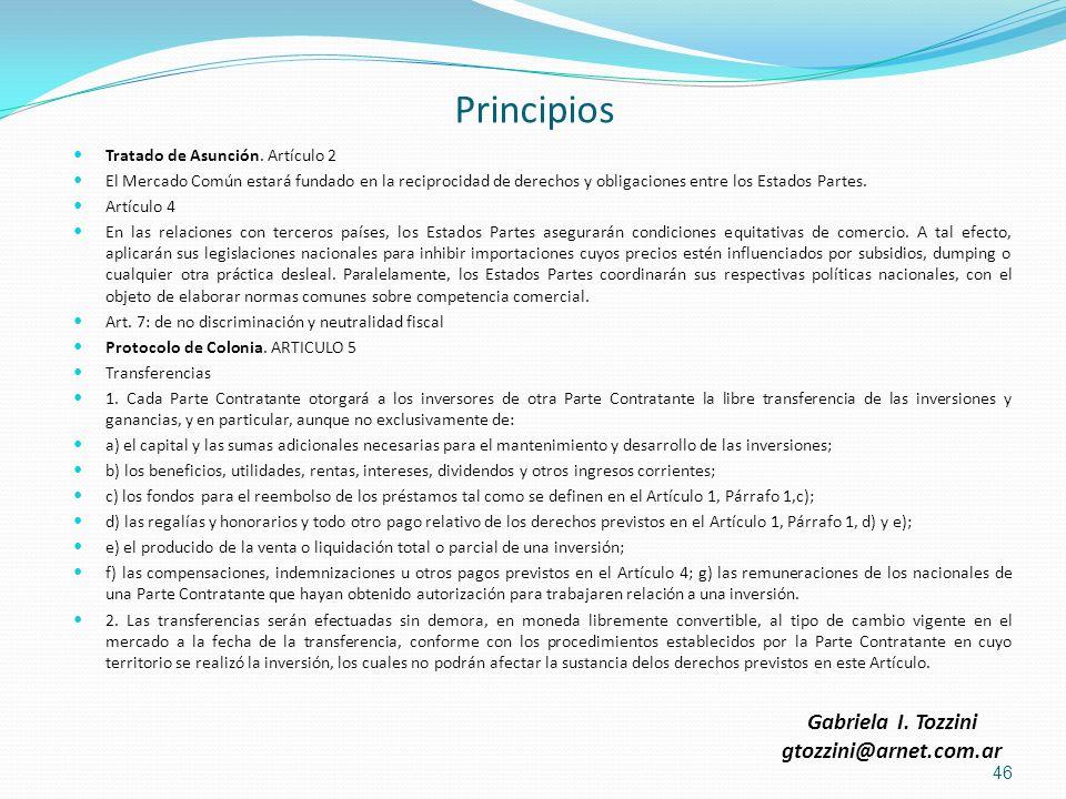 Principios Tratado de Asunción. Artículo 2 El Mercado Común estará fundado en la reciprocidad de derechos y obligaciones entre los Estados Partes. Art