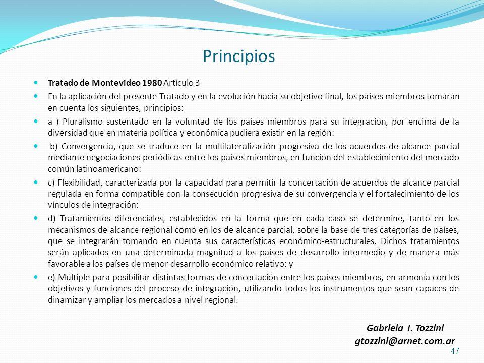 Principios Tratado de Montevideo 1980 Artículo 3 En la aplicación del presente Tratado y en la evolución hacia su objetivo final, los países miembros