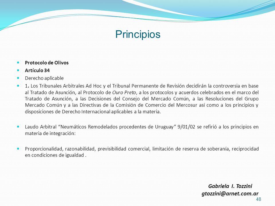 Principios Protocolo de Olivos Artículo 34 Derecho aplicable 1. Los Tribunales Arbitrales Ad Hoc y el Tribunal Permanente de Revisión decidirán la con