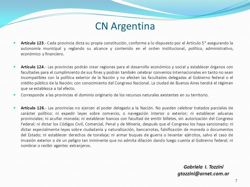 CN Argentina Artículo 123.- Cada provincia dicta su propia constitución, conforme a lo dispuesto por el Artículo 5° asegurando la autonomía municipal