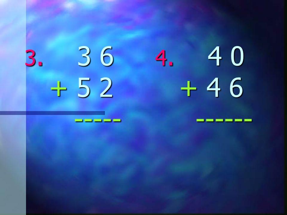 1. 5 4 2. 5 1 + 2 5 + 3 7 ----- ------ 7 9 8 8 7 9 8 8