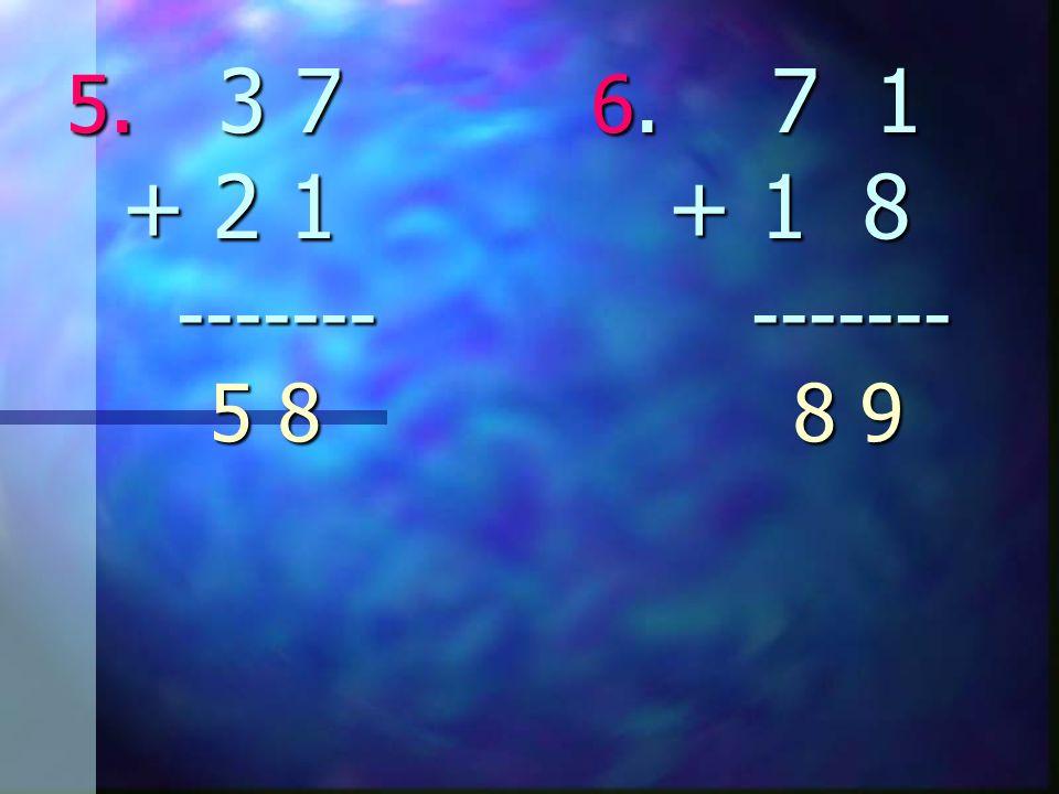 5. 3 7 6. 7 1 + 2 1 + 1 8 ------- ------- 5 8 5. 3 7 6. 7 1 + 2 1 + 1 8 ------- ------- 5 8