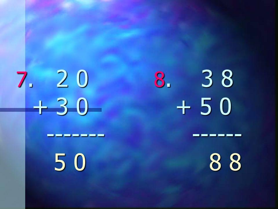7. 2 0 8. 3 8 + 3 0 + 5 0 ------- ------ 5 0 7. 2 0 8. 3 8 + 3 0 + 5 0 ------- ------ 5 0