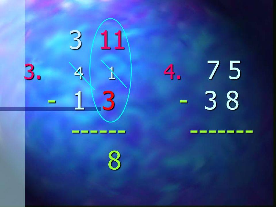 3 11 3. 4 1 4. 7 5 - 1 3 - 3 8 ----- ------ 3 11 3. 4 1 4. 7 5 - 1 3 - 3 8 ----- ------