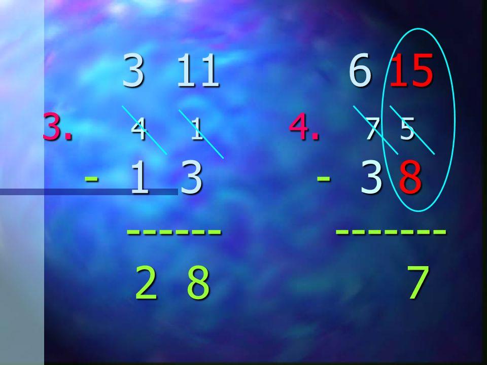 3 11 6 15 3. 4 1 4. 7 5 - 1 3 - 3 8 ------ ------- 3 11 6 15 3. 4 1 4. 7 5 - 1 3 - 3 8 ------ ------- 2 8 2 8