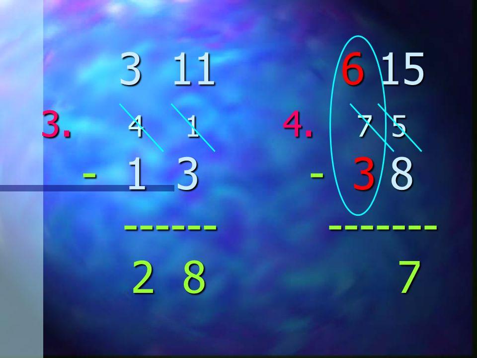 3 11 6 15 3. 4 1 4. 7 5 - 1 3 - 3 8 ------ ------- 3 11 6 15 3. 4 1 4. 7 5 - 1 3 - 3 8 ------ ------- 2 8 7 2 8 7