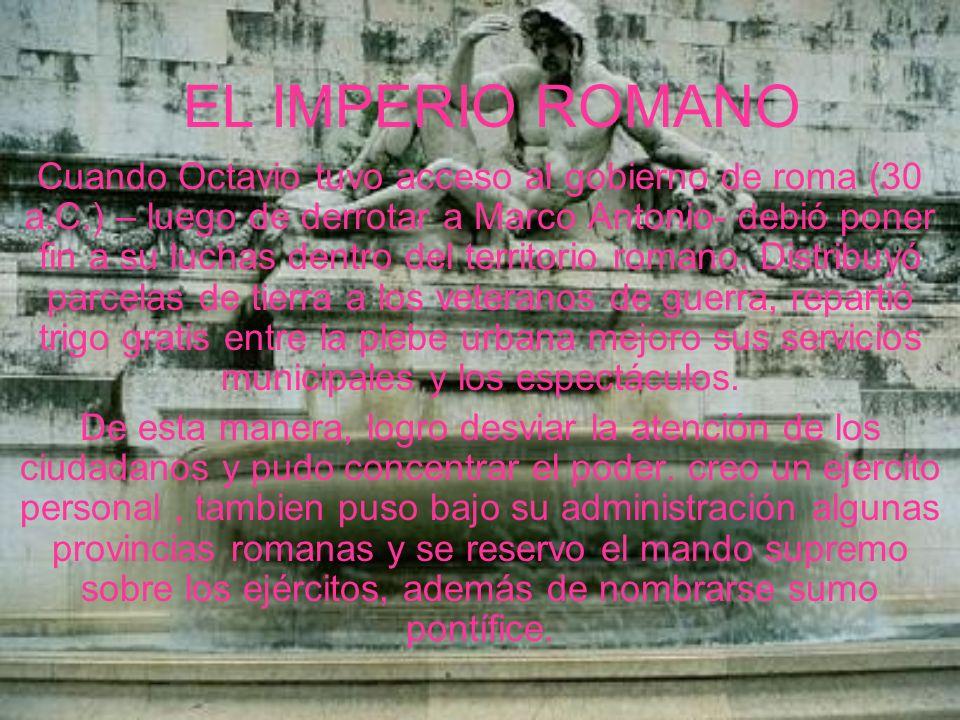 LA VIDA DURANTE EL IMPERIO ROMANO En el campo: aumento la gran propiedad y con ella también el trabajo de los esclavos.