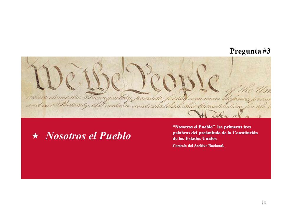 10 Nosotros el Pueblo las primeras tres palabras del preámbulo de la Constitución de los Estados Unidos. Cortesía del Archivo Nacional. Nosotros el Pu