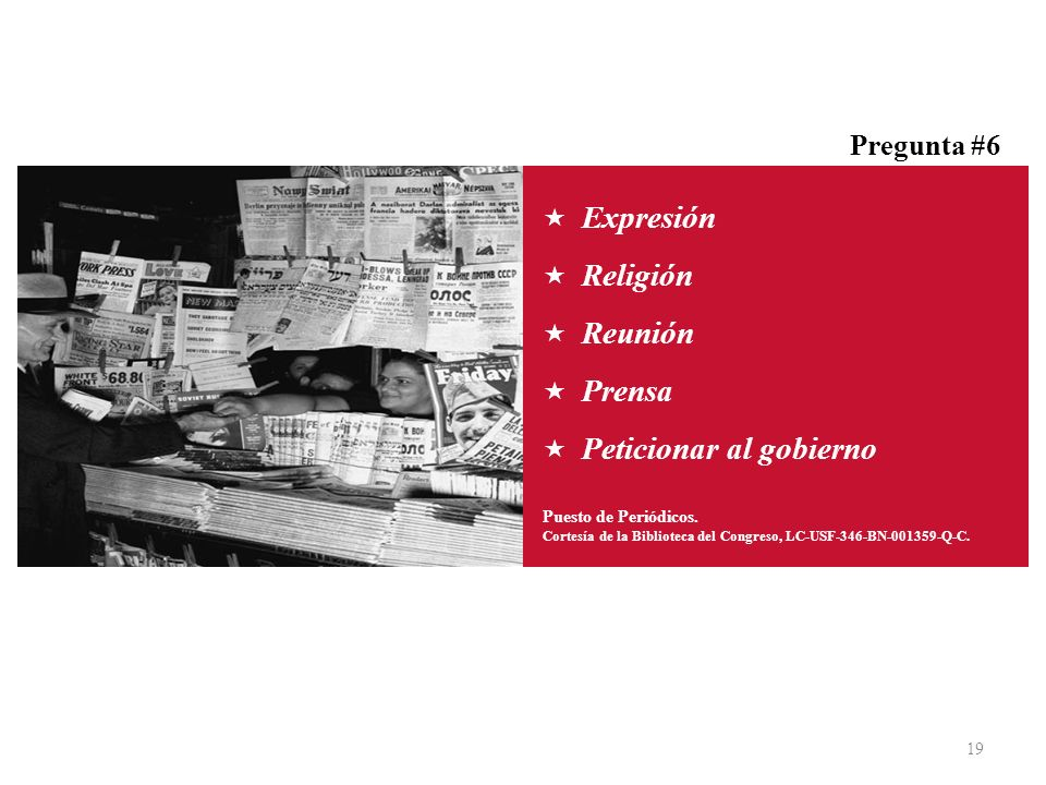 19 Puesto de Periódicos. Cortesía de la Biblioteca del Congreso, LC-USF-346-BN-001359-Q-C. Expresión Religión Reunión Prensa Peticionar al gobierno Pr