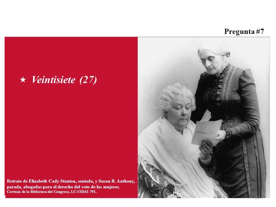 Pregunta #7 Retrato de Elizabeth Cady Stanton, sentada, y Susan B. Anthony, parada, abogadas para el derecho del voto de las mujeres. Cortesía de la B