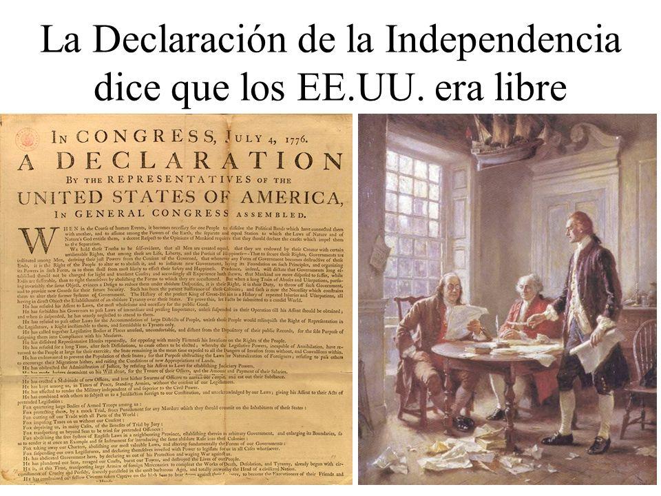 La Declaración de la Independencia dice que los EE.UU. era libre 22