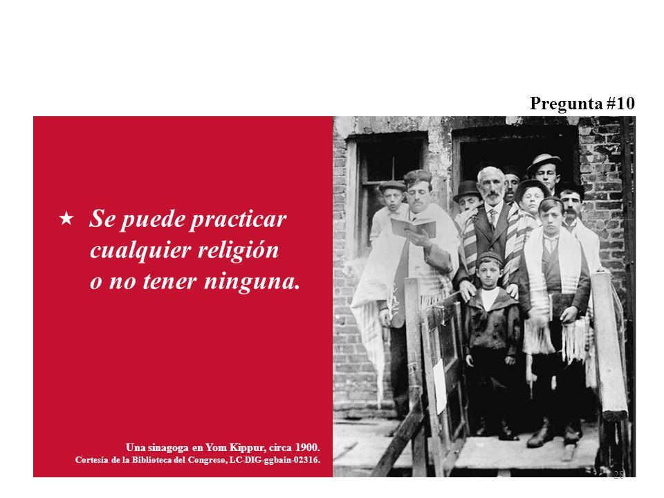 Pregunta #10 Se puede practicar cualquier religión o no tener ninguna. Una sinagoga en Yom Kippur, circa 1900. Cortesía de la Biblioteca del Congreso,