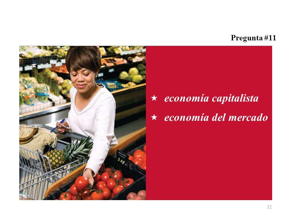 Pregunta #11 economía capitalista economía del mercado 32