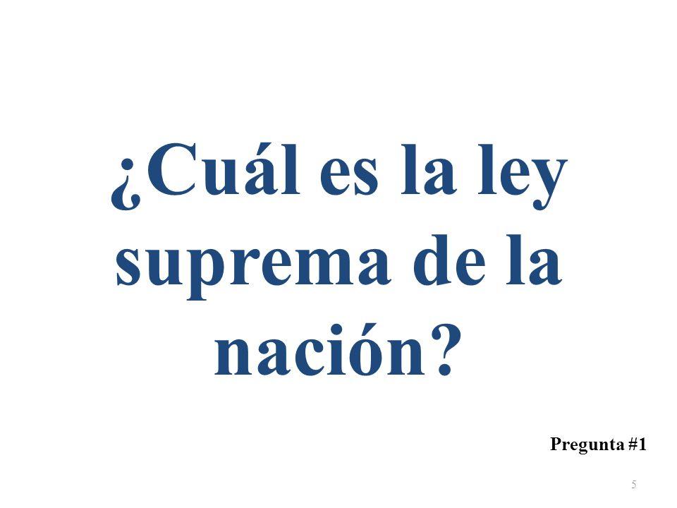 ¿Cuál es la ley suprema de la nación? Pregunta #1 5