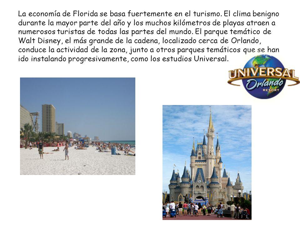 La economía de Florida se basa fuertemente en el turismo.