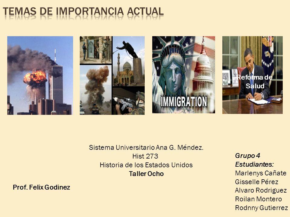 Prof. Felix Godinez Sistema Universitario Ana G. Méndez. Hist 273 Historia de los Estados Unidos Taller Ocho Grupo 4 Estudiantes: Marlenys Cañate Giss