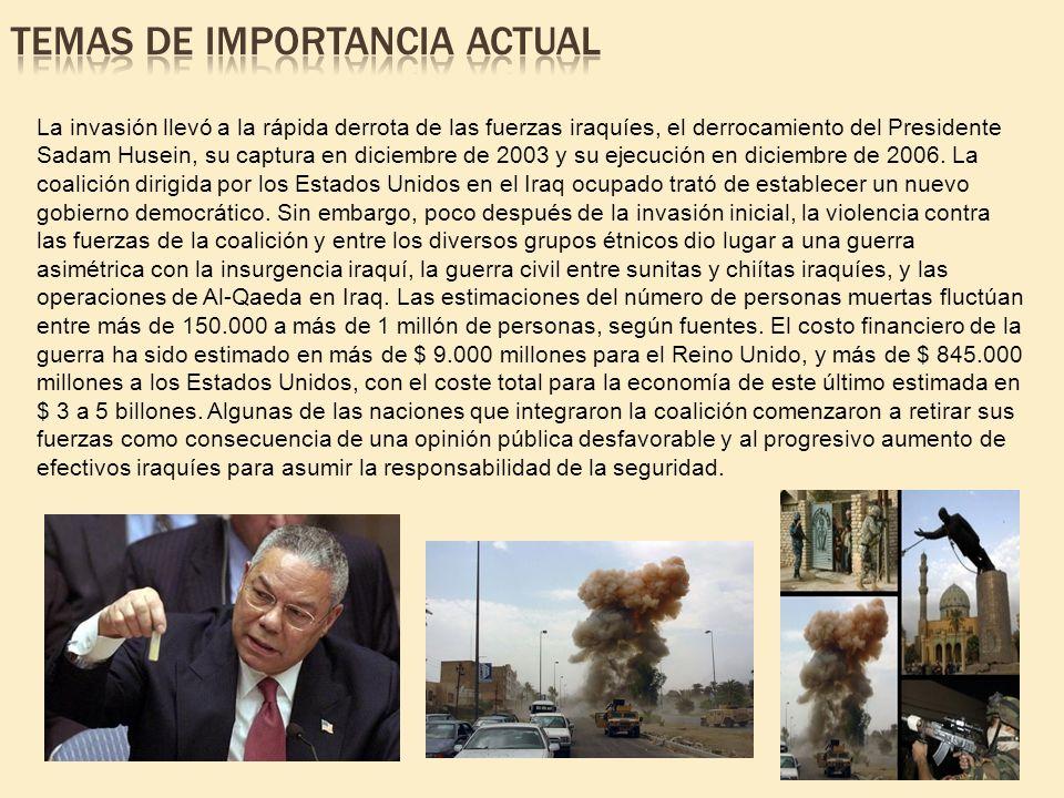 La invasión llevó a la rápida derrota de las fuerzas iraquíes, el derrocamiento del Presidente Sadam Husein, su captura en diciembre de 2003 y su ejec