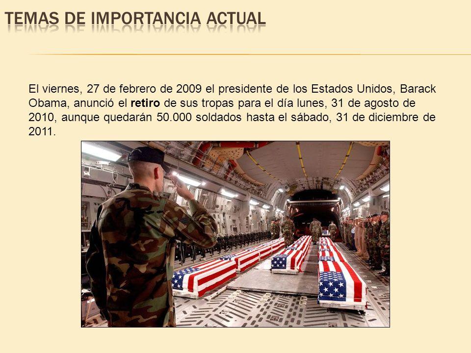 El viernes, 27 de febrero de 2009 el presidente de los Estados Unidos, Barack Obama, anunció el retiro de sus tropas para el día lunes, 31 de agosto d