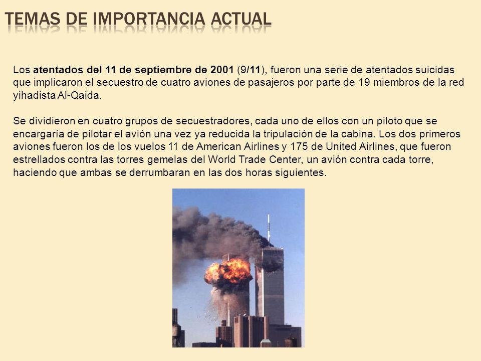 Los atentados del 11 de septiembre de 2001 (9/11), fueron una serie de atentados suicidas que implicaron el secuestro de cuatro aviones de pasajeros p