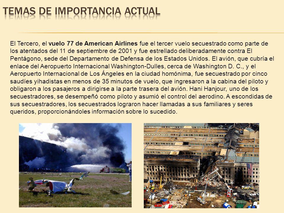 El Tercero, el vuelo 77 de American Airlines fue el tercer vuelo secuestrado como parte de los atentados del 11 de septiembre de 2001 y fue estrellado