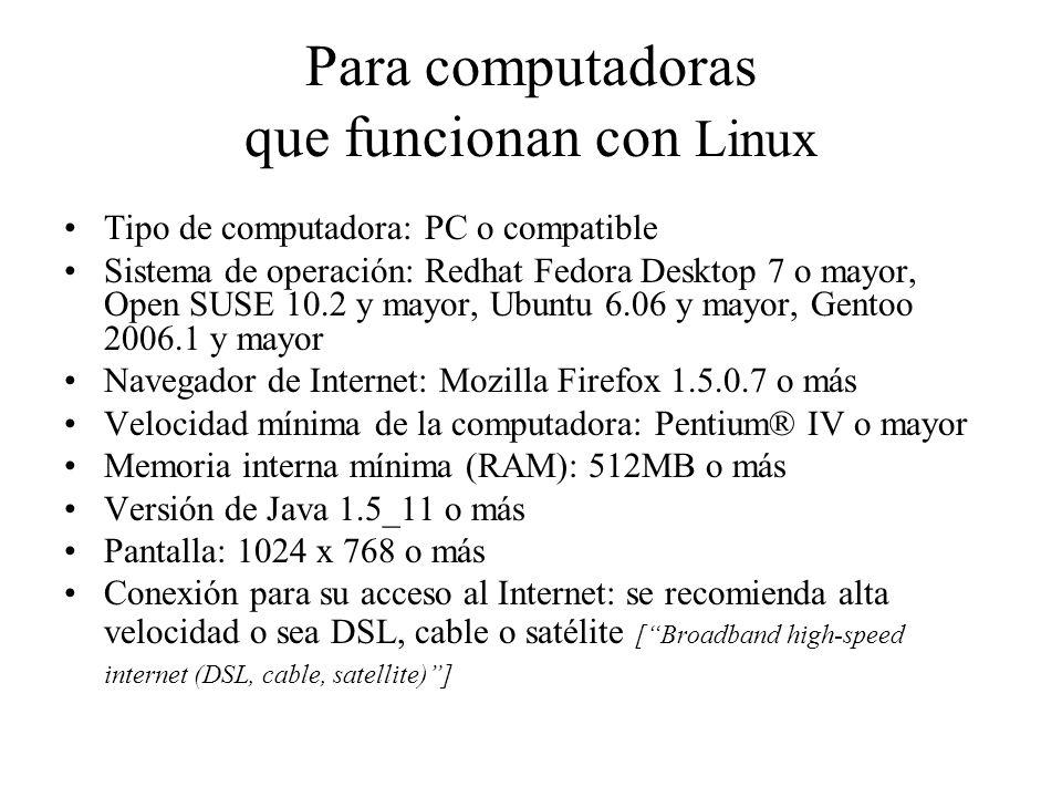 Para computadoras que funcionan con Linux Tipo de computadora: PC o compatible Sistema de operación: Redhat Fedora Desktop 7 o mayor, Open SUSE 10.2 y