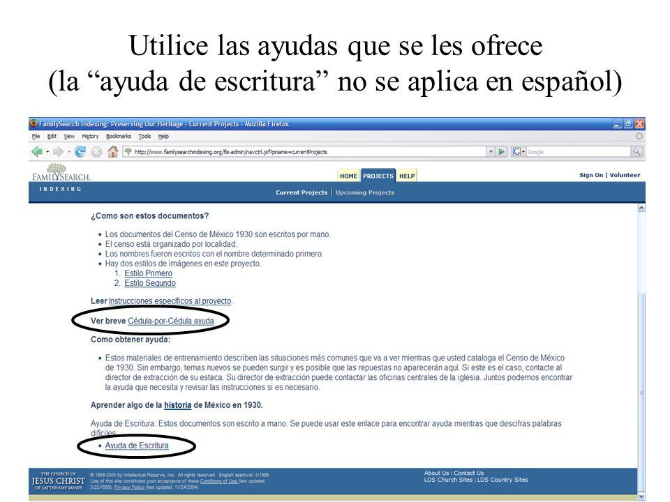 Utilice las ayudas que se les ofrece (la ayuda de escritura no se aplica en español)